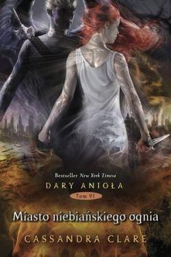 Okładka książki - Miasto Niebiańskiego Ognia