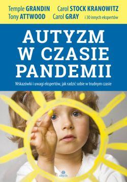 Okładka książki - Autyzm w czasie pandemii. Wskazówki i uwagi ekspertów, jak radzić sobie w trudnym czasie