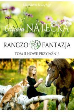 Okładka książki - Ranczo Fantazja. Nowe przyjaźnie