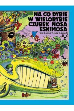 Okładka książki - Na co dybie w wielorybie czubek nosa Eskimosa