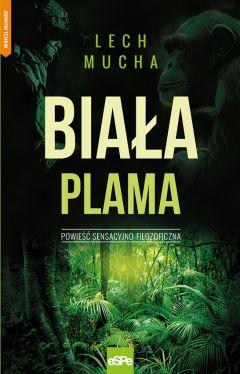 Okładka książki - Biała Plama. Powieść sensacyjno-filozoficzna