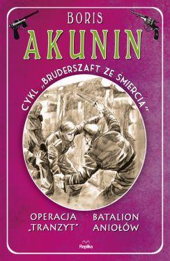Okładka książki - Operacja Tranzyt/ Batalion aniołów. Bruderszaft ze śmiercią, tom 5