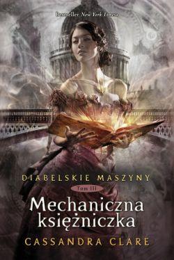 Okładka książki - Diabelskie maszyny (Tom 3). Mechaniczna księżniczka