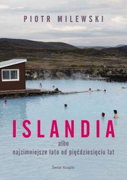 Okładka książki - Islandia albo najzimniejsze lato od pięćdziesięciu lat