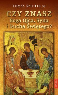 Okładka książki - Czy znasz Boga Ojca, Syna i Ducha Świętego?