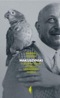 Okładka książki - Makuszyński. O jednym takim, któremu ukradziono słońce