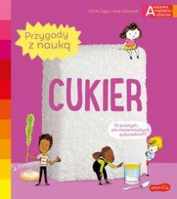Okładka książki - Cukier. Akademia mądrego dziecka. Przygody z nauką