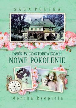 Okładka książki - Dwór w Czartorowiczach. Nowe pokolenie