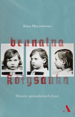 Okładka książki - Brunatna kołysanka. Historie uprowadzonych dzieci