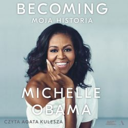 Okładka książki - Becoming. Moja historia. Audiobook
