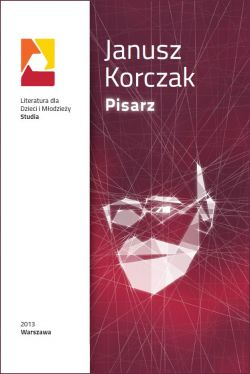 Okładka książki - Janusz Korczak. Pisarz