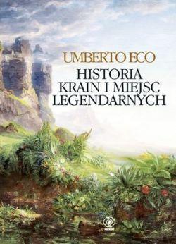 Okładka książki - Historia krain i miejsc legendarnych