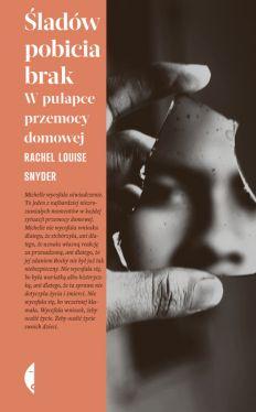 Okładka książki - Śladów pobicia brak. W pułapce przemocy domowej