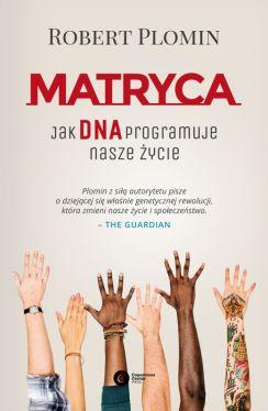 Okładka książki - Matryca. Jak DNA programuje nasze życie?