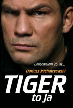 Okładka książki - Tiger to ja