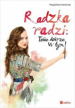 Okładka książki - Radzka radzi: Tobie dobrze w tym!