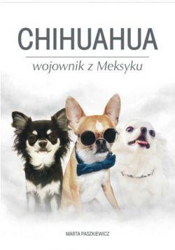 Okładka książki - Chihuahua wojownik z Meksyku