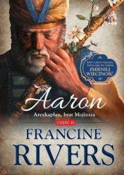 Okładka książki - Aaron. Arcykapłan, brat Mojżesza. Część 2