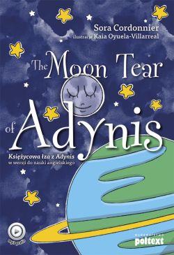 Okładka książki - The Moon Tear of Adynis. Księżycowa łza z Adynis w wersji do nauki angielskiego