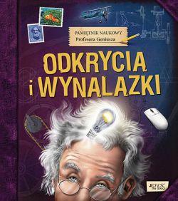 Okładka książki - Pamiętnik Naukowy Profesora Geniusza. Odkrycia i wynalazki