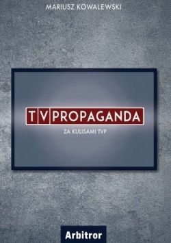 Okładka książki - TVPropaganda. Za kulisami TVP