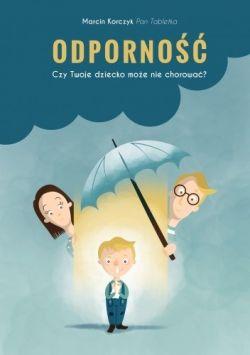 Okładka książki - Odporność. Czy Twoje dziecko może nie chorować?
