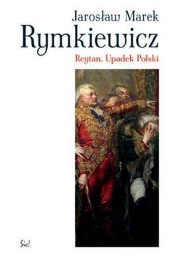 Okładka książki - Reytan. Upadek Polski