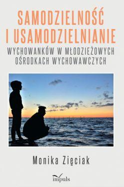 Okładka książki - Samodzielność i usamodzielnianie wychowanków w młodzieżowych ośrodkach wychowawczych