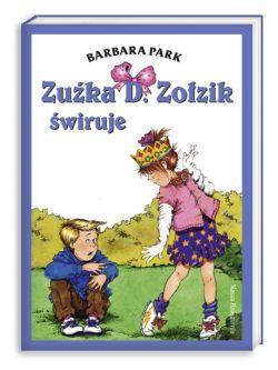 Okładka książki - Zuźka D. Zołzik świruje