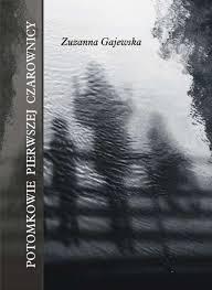 Okładka książki - Potomkowie pierwszej czarownicy