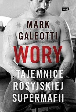 Okładka książki - Wory. Tajemnice rosyjskiej supermafii