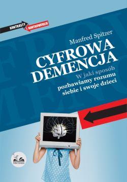 Okładka książki - Cyfrowa Demencja. W jaki sposób pozbawiamy rozumu siebie i swoje dzieci
