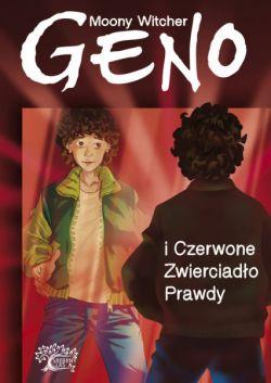 Okładka książki - Geno i Czerwone Zwierciadło Prawdy