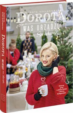 Okładka książki - Dorota was urządzi na święta