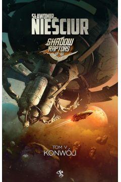 Okładka książki - Shadow Raptors. Konwój