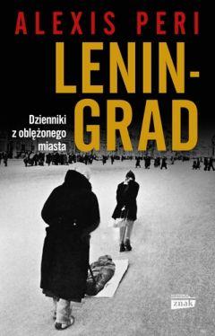 Okładka książki - Leningrad. Dzienniki z oblężonego miasta