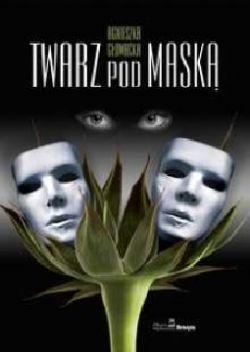 Okładka książki - Twarz pod maską