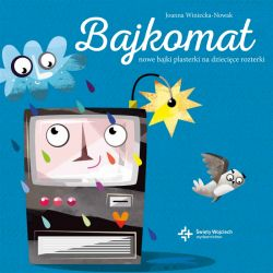 Okładka książki - Bajkomat. Nowe bajki plasterki na dziecięce rozterki
