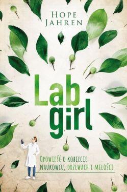 Okładka książki - Lab girl. Opowieść o kobiecie naukowcu, drzewach i miłości