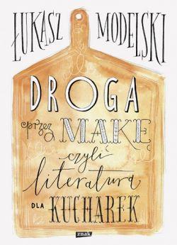 Okładka książki - Droga przez mąkę, czyli literatura dla kucharek