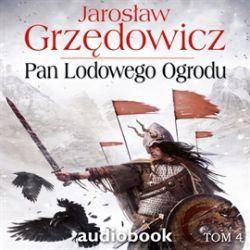 Okładka książki - Pan Lodowego Ogrodu - tom 4.  Audiobook