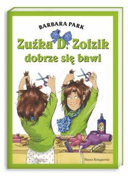 Okładka książki - Zuźka D. Zołzik dobrze się bawi