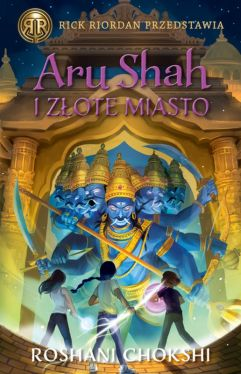 Okładka książki - Aru Shah i Złote Miasto