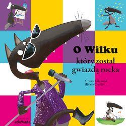 Okładka książki - O Wilku, który został gwiazdą rocka