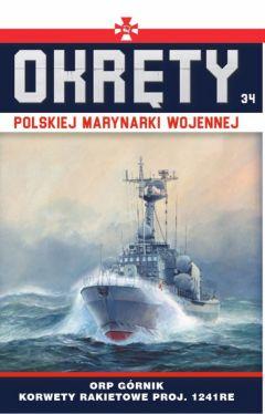 Okładka książki - Okręty Polskiej Marynarki Wojennej t.34. ORP Górnik