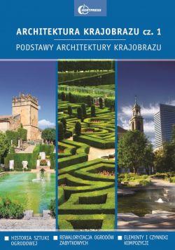 Okładka książki - Architektura krajobrazu cz. 1. Podstawy architektury krajobrazu