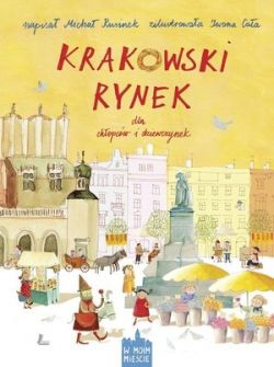 Okładka książki - Krakowski Rynek dla chłopców i dziewczynek