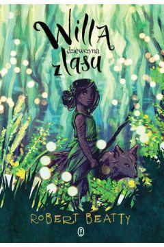 Okładka książki - Willa, dziewczyna z lasu