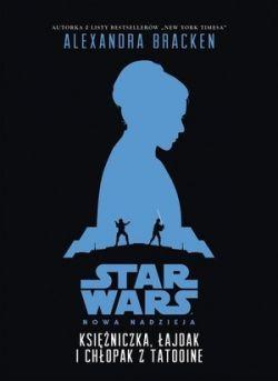 Okładka książki - Księżniczka, łajdak i chłopak z Tatooine