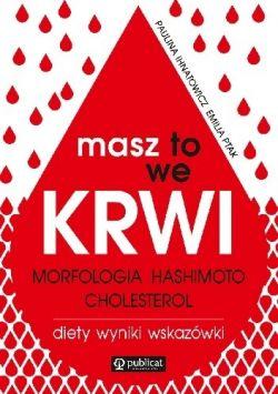 Okładka książki - Masz to we krwi. Morfologia, Hashimoto, cholesterol. Wyniki, diety, wskazówki